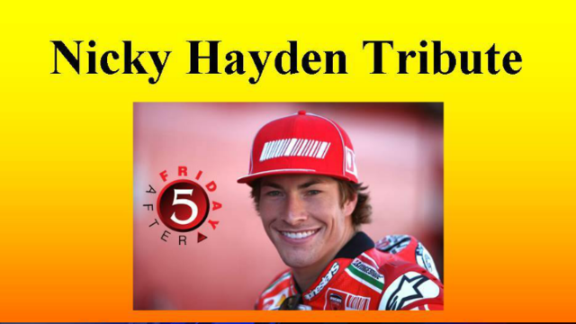 Friday after 5 Remembers Nicky Hayden